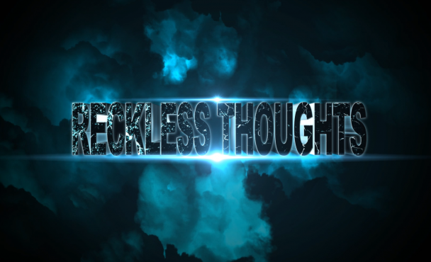 Reckless Thoughts Inaugural Episode